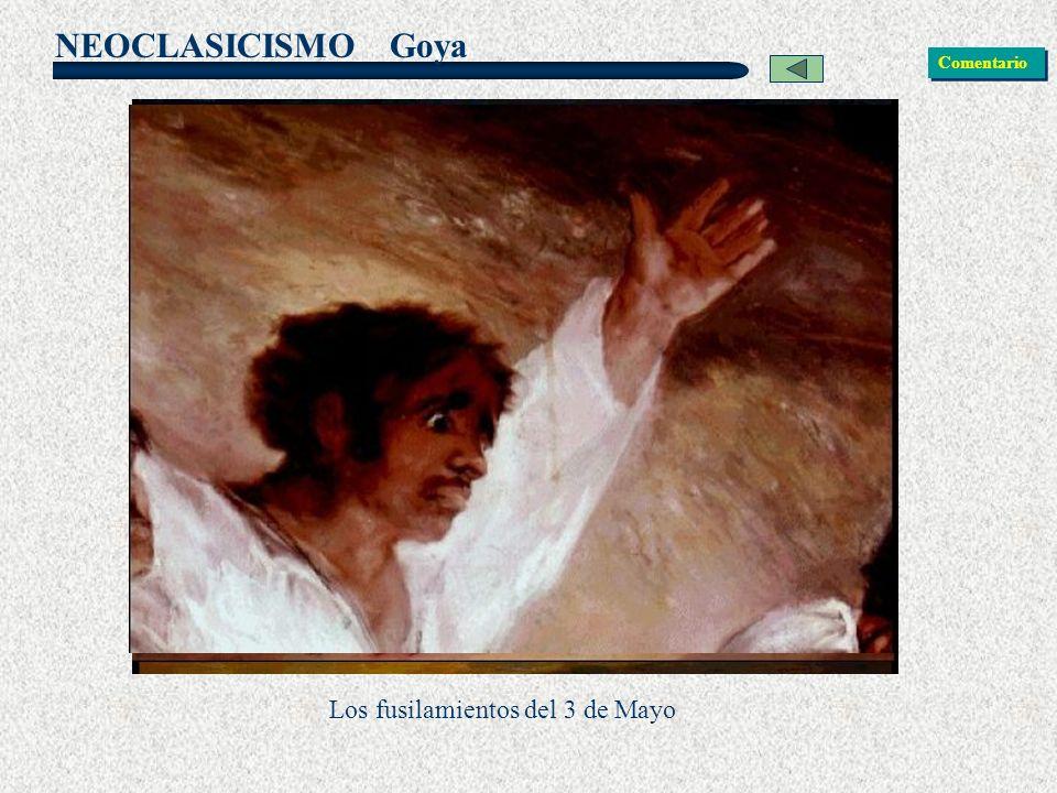 NEOCLASICISMO Goya Los fusilamientos del 3 de Mayo Comentario