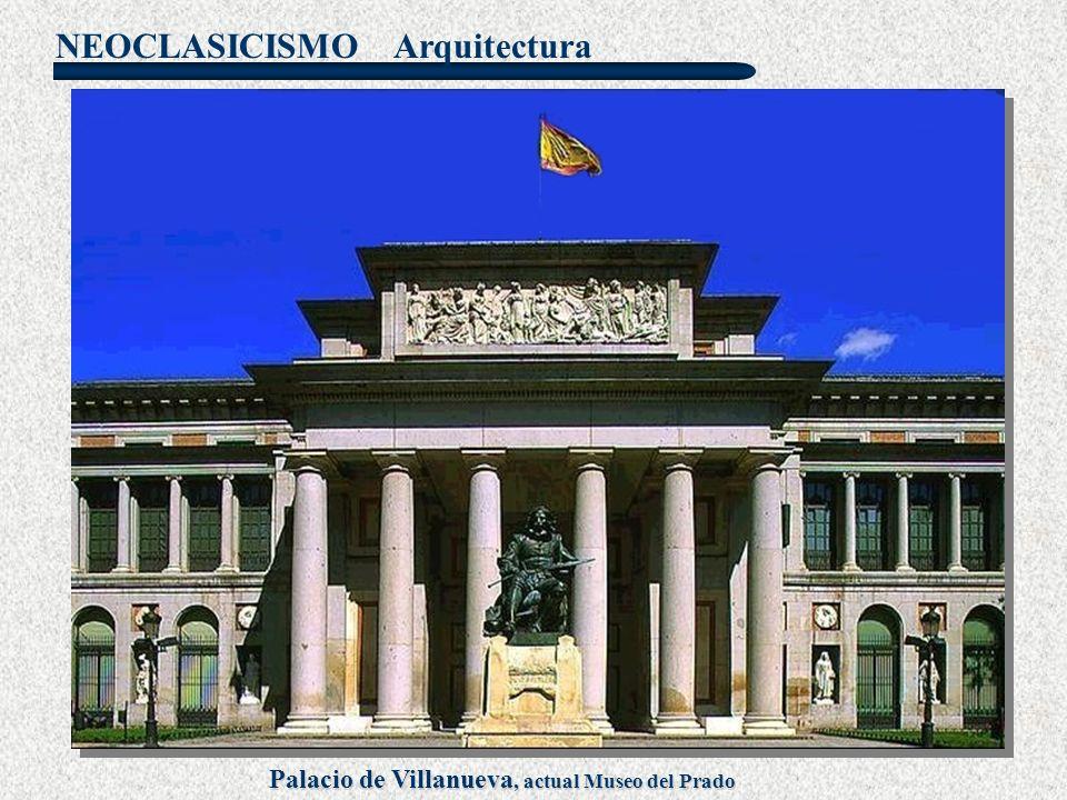 NEOCLASICISMO Palacio de Villanueva, actual Museo del Prado Arquitectura