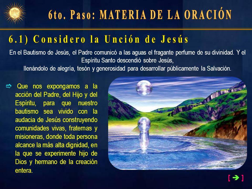 En el Bautismo de Jesús, el Padre comunicó a las aguas el fragante perfume de su divinidad. Y el Espíritu Santo descendió sobre Jesús, llenándolo de a