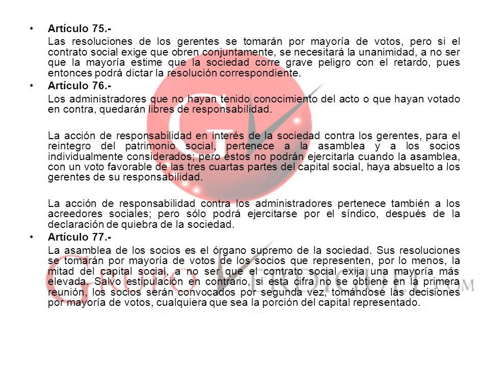 Artículo 75.- Las resoluciones de los gerentes se tomarán por mayoría de votos, pero si el contrato social exige que obren conjuntamente, se necesitar