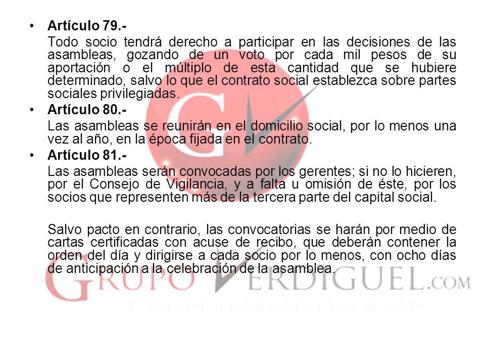 Artículo 79.- Todo socio tendrá derecho a participar en las decisiones de las asambleas, gozando de un voto por cada mil pesos de su aportación o el m
