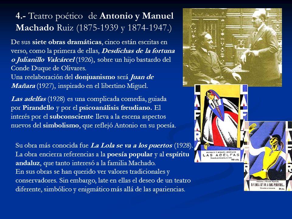 De sus siete obras dramáticas, cinco están escritas en verso, como la primera de ellas, Desdichas de la fortuna o Julianillo Valcárcel (1926), sobre u