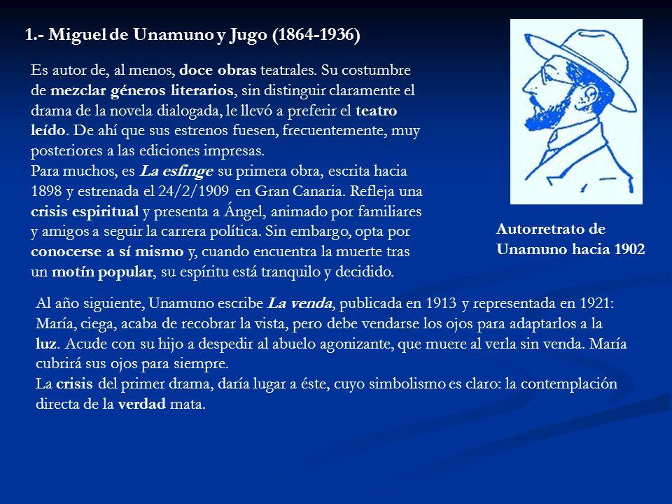 Autorretrato de Unamuno hacia 1902 Es autor de, al menos, doce obras teatrales. Su costumbre de mezclar géneros literarios, sin distinguir claramente