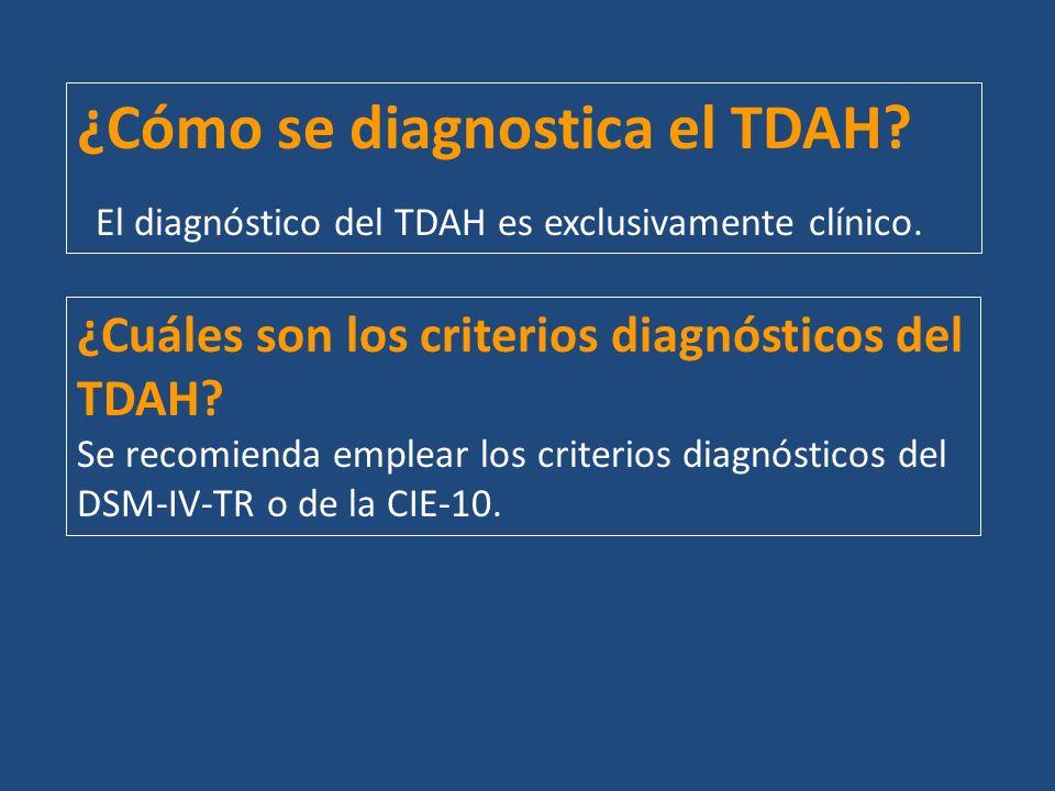 ¿Cuáles son los criterios diagnósticos del TDAH? Se recomienda emplear los criterios diagnósticos del DSM-IV-TR o de la CIE-10. ¿Cómo se diagnostica e