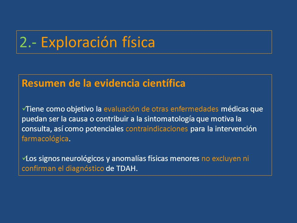 Resumen de la evidencia científica Tiene como objetivo la evaluación de otras enfermedades médicas que puedan ser la causa o contribuir a la sintomato