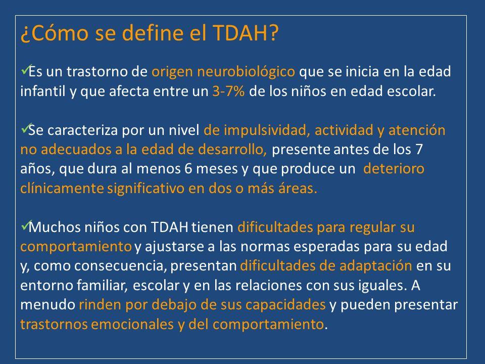 ¿Cómo se define el TDAH? Es un trastorno de origen neurobiológico que se inicia en la edad infantil y que afecta entre un 3-7% de los niños en edad es
