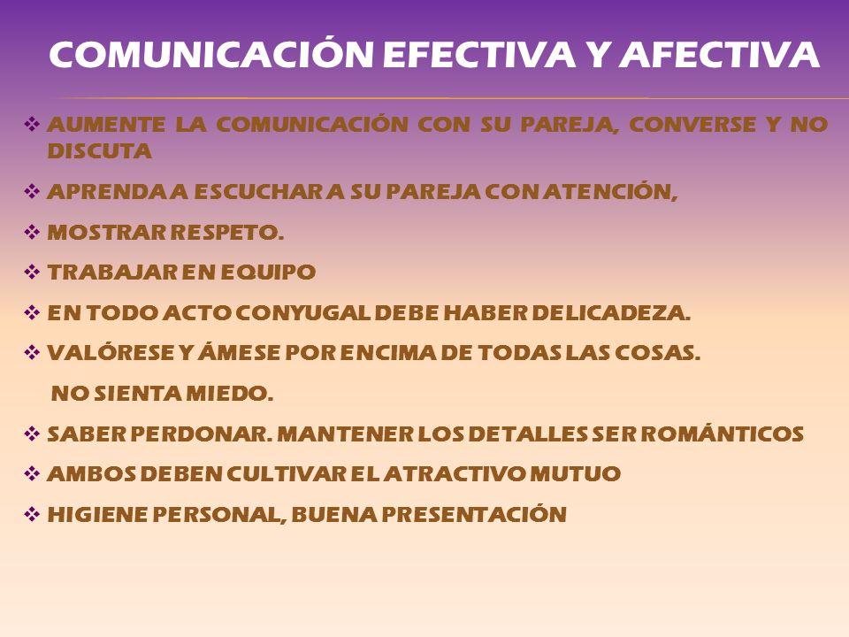 AUMENTE LA COMUNICACIÓN CON SU PAREJA, CONVERSE Y NO DISCUTA APRENDA A ESCUCHAR A SU PAREJA CON ATENCIÓN, MOSTRAR RESPETO. TRABAJAR EN EQUIPO EN TODO