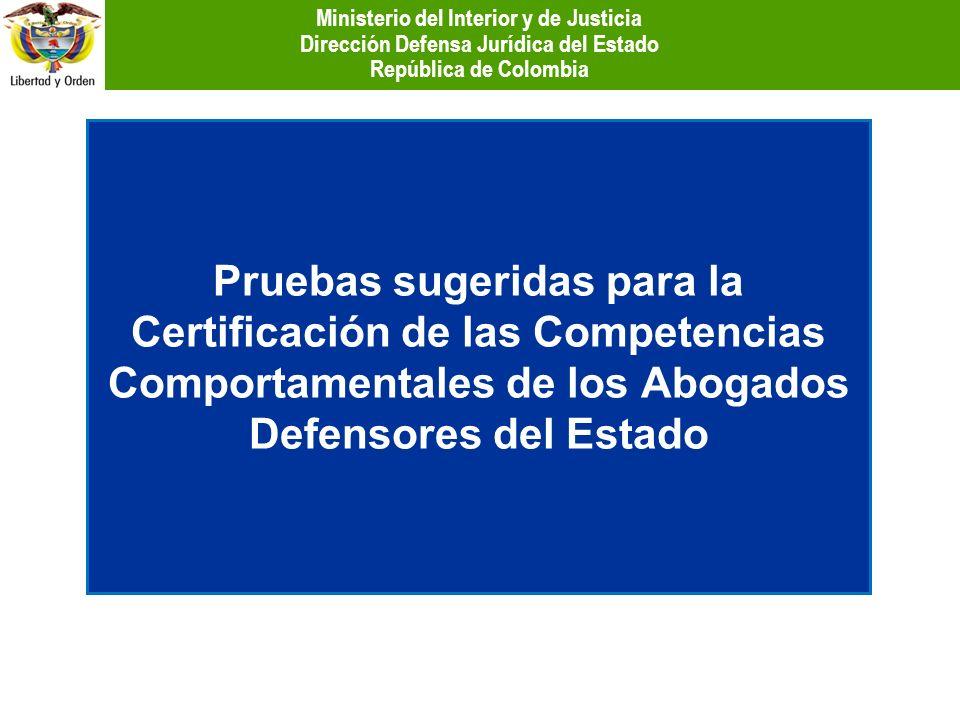 Pruebas sugeridas para la Certificación de las Competencias Comportamentales de los Abogados Defensores del Estado Ministerio del Interior y de Justic