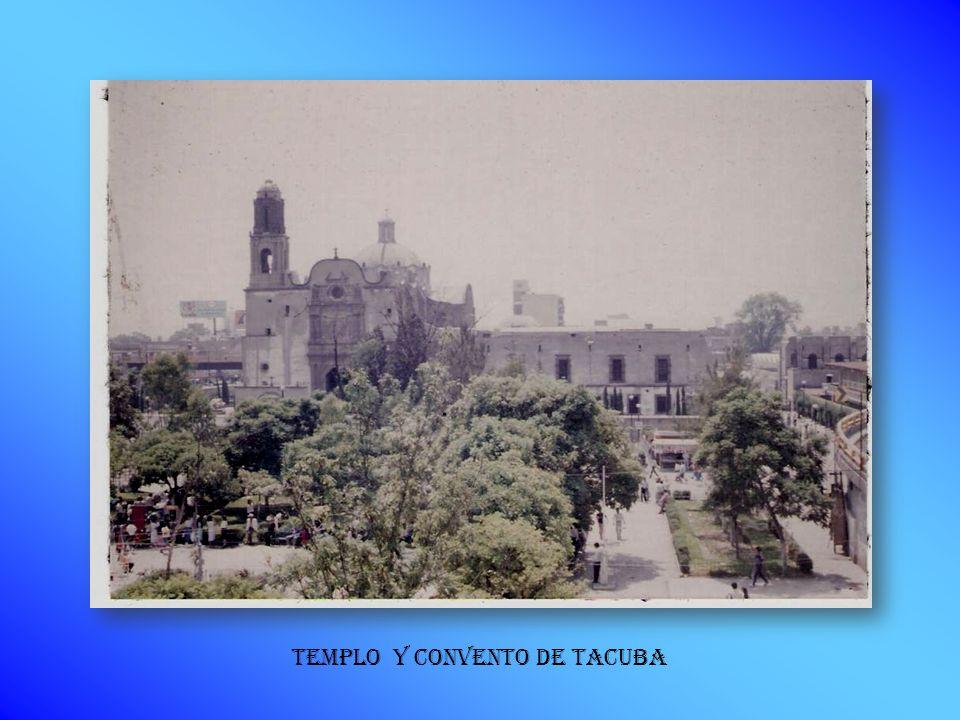 TEMPLO Y CONVENTO DE TACUBA