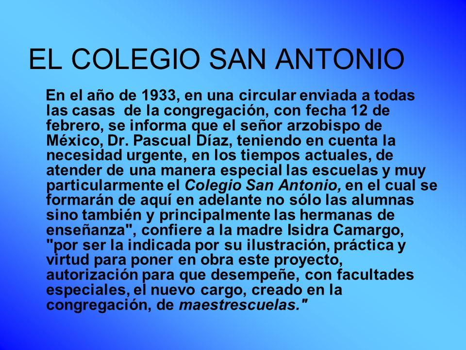 EL COLEGIO SAN ANTONIO En el año de 1933, en una circular enviada a todas las casas de la congregación, con fecha 12 de febrero, se informa que el señ
