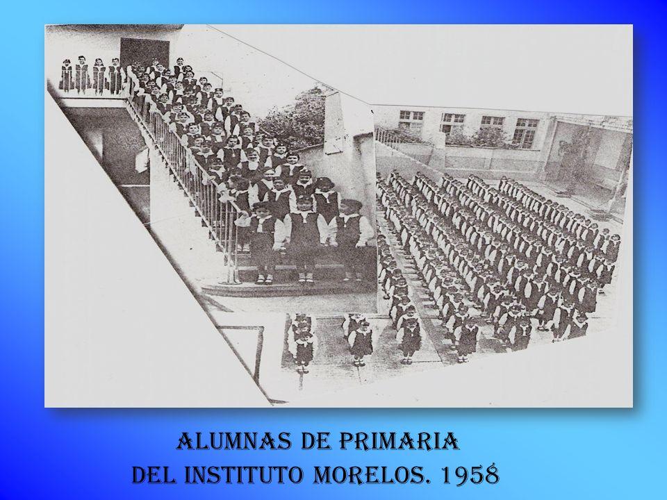 ALUMNAS DE PRIMARIA DEL INSTITUTO MORELOS. 1958