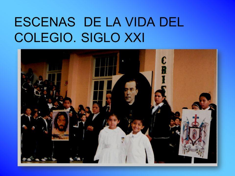 ESCENAS DE LA VIDA DEL COLEGIO. SIGLO XXI