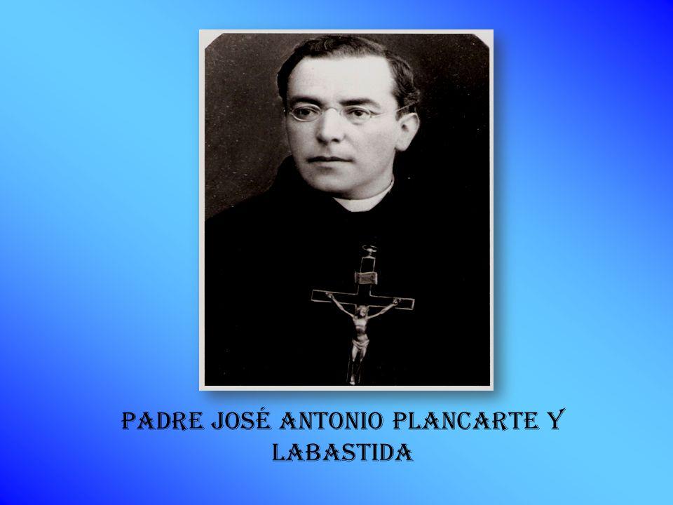 PADRE JOSÉ ANTONIO PLANCARTE Y LABASTIDA