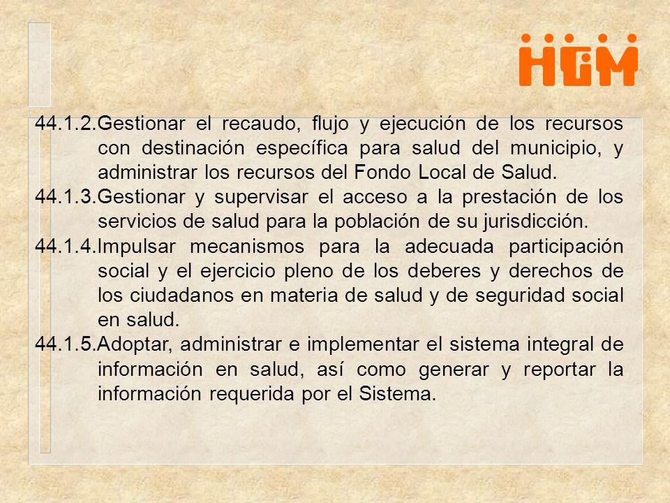 44.1.2.Gestionar el recaudo, flujo y ejecución de los recursos con destinación específica para salud del municipio, y administrar los recursos del Fon