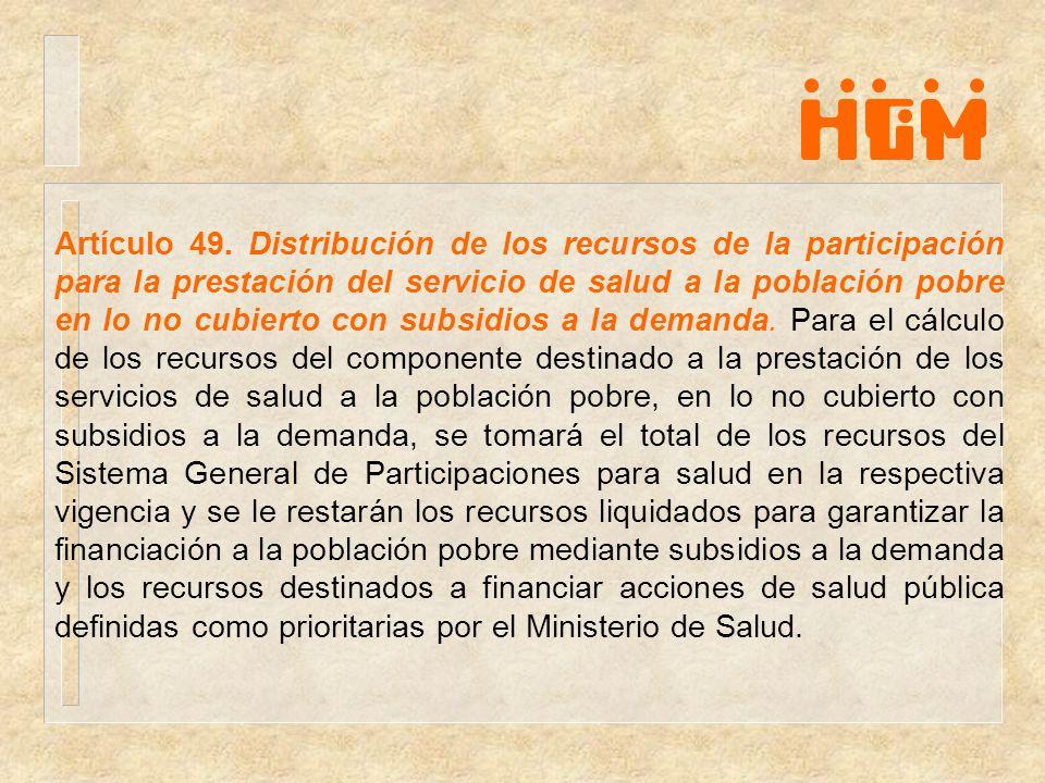 Artículo 49. Distribución de los recursos de la participación para la prestación del servicio de salud a la población pobre en lo no cubierto con subs