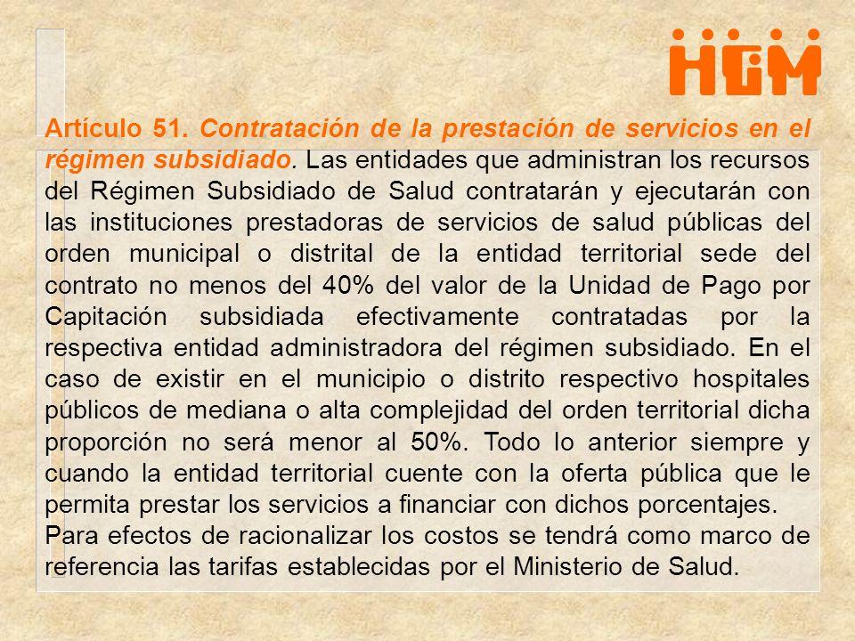 Artículo 51. Contratación de la prestación de servicios en el régimen subsidiado. Las entidades que administran los recursos del Régimen Subsidiado de