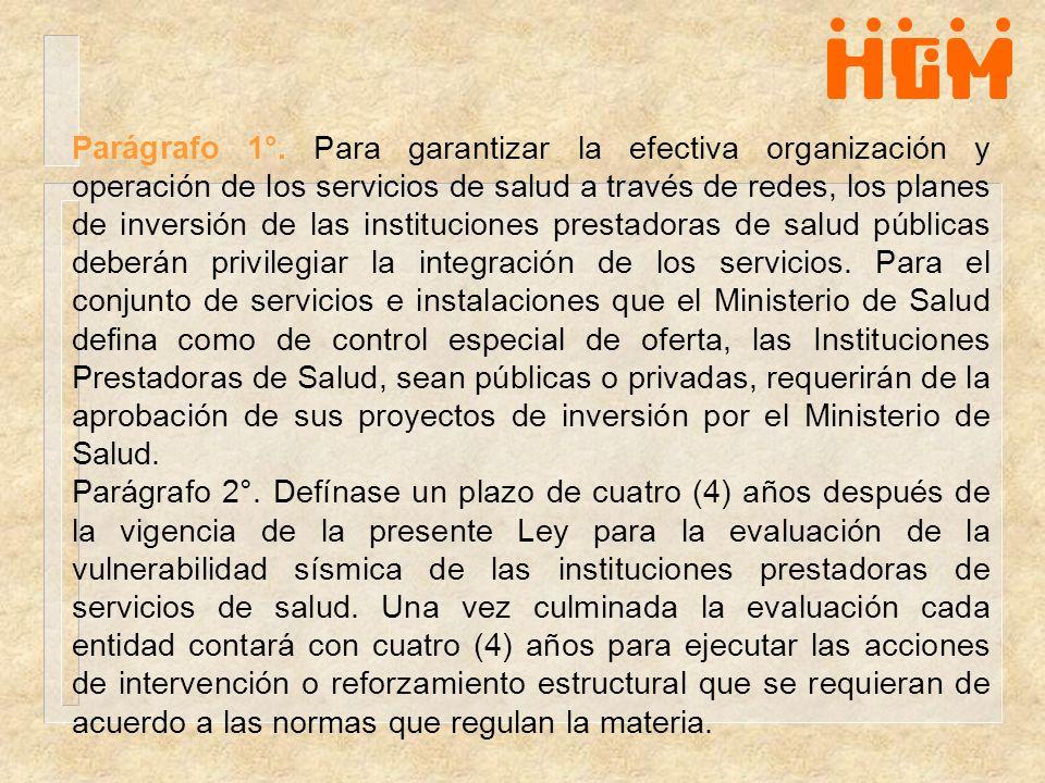 Parágrafo 1°. Para garantizar la efectiva organización y operación de los servicios de salud a través de redes, los planes de inversión de las institu