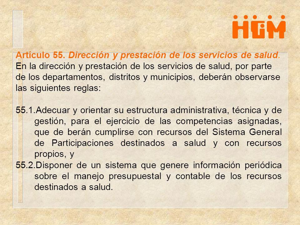 Artículo 55. Dirección y prestación de los servicios de salud. En la dirección y prestación de los servicios de salud, por parte de los departamentos,