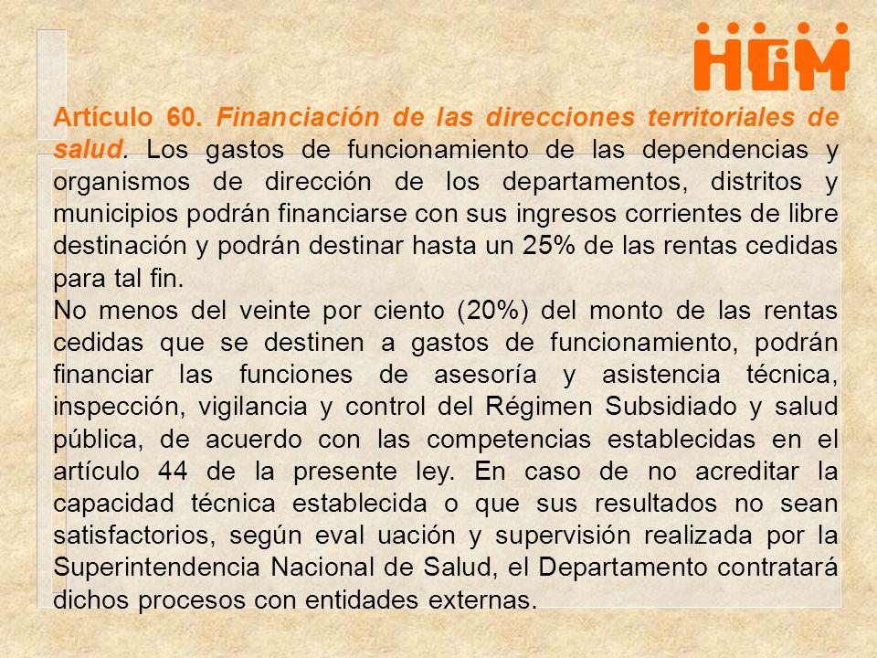 Artículo 60. Financiación de las direcciones territoriales de salud. Los gastos de funcionamiento de las dependencias y organismos de dirección de los