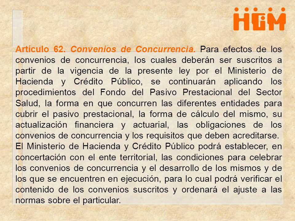 Artículo 62. Convenios de Concurrencia. Para efectos de los convenios de concurrencia, los cuales deberán ser suscritos a partir de la vigencia de la