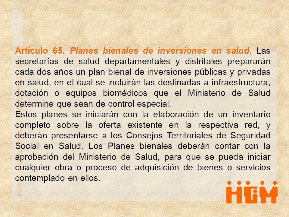 Artículo 65. Planes bienales de inversiones en salud. Las secretarías de salud departamentales y distritales prepararán cada dos años un plan bienal d