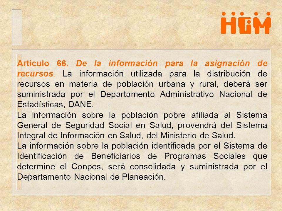 Artículo 66. De la información para la asignación de recursos. La información utilizada para la distribución de recursos en materia de población urban