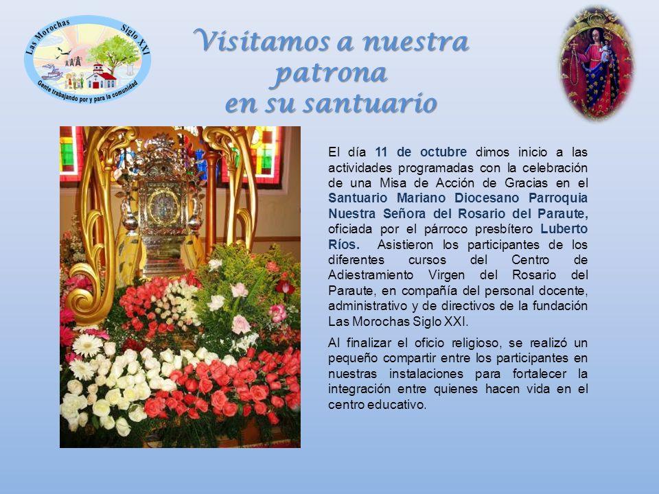 El día 11 de octubre dimos inicio a las actividades programadas con la celebración de una Misa de Acción de Gracias en el Santuario Mariano Diocesano Parroquia Nuestra Señora del Rosario del Paraute, oficiada por el párroco presbítero Luberto Ríos.