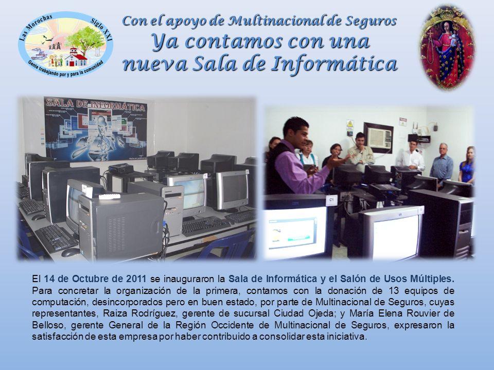 El 14 de Octubre de 2011 se inauguraron la Sala de Informática y el Salón de Usos Múltiples.