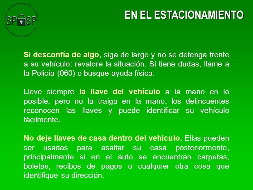 Si desconfía de algo, siga de largo y no se detenga frente a su vehículo: revalore la situación. Si tiene dudas, llame a la Policía (060) o busque ayu