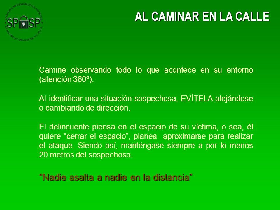 Mínimo siempre 20 metros sospechoso MARGEN DE SEGURIDAD 4 de cada 10 delitos son cometidos por 3 ó más delincuentes