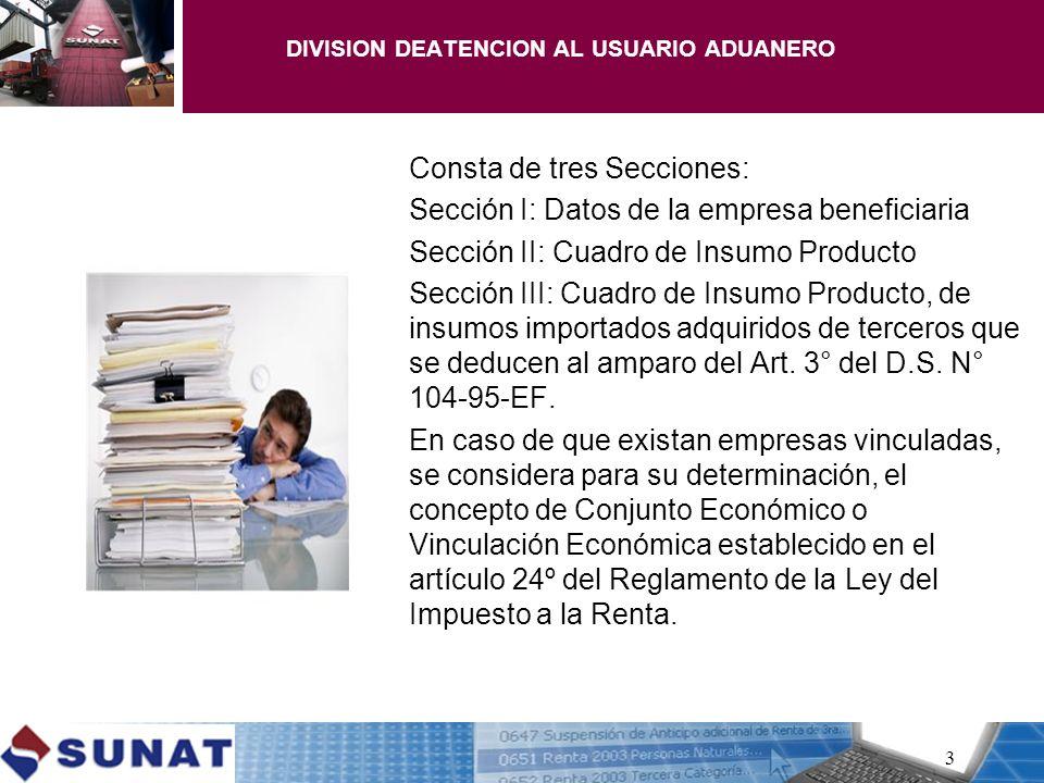 Consta de tres Secciones: Sección I: Datos de la empresa beneficiaria Sección II: Cuadro de Insumo Producto Sección III: Cuadro de Insumo Producto, de