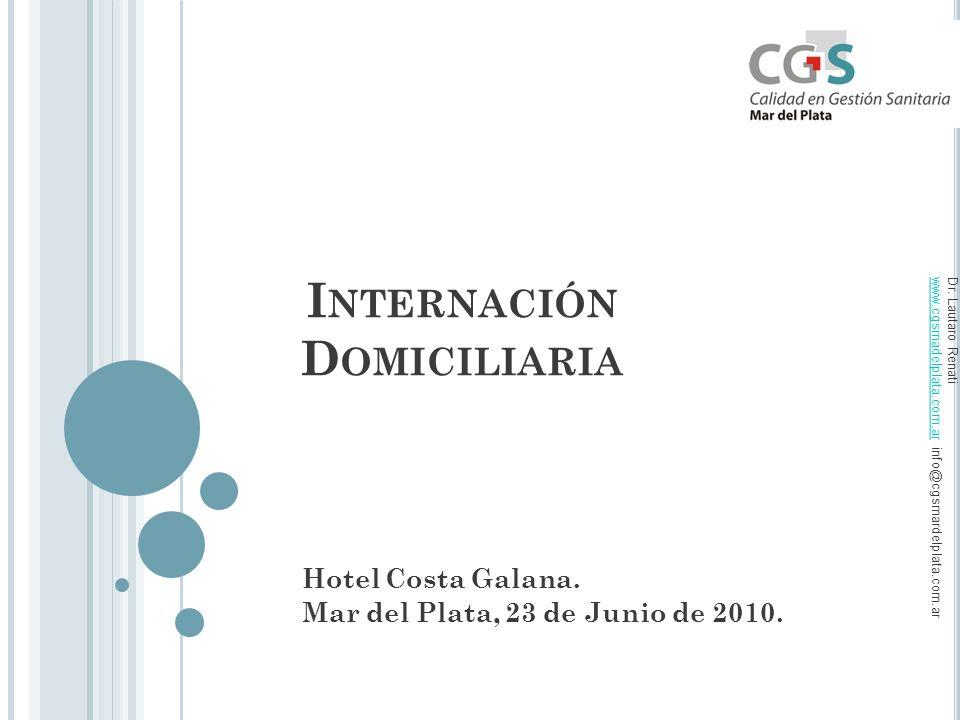 I NTERNACIÓN D OMICILIARIA Hotel Costa Galana. Mar del Plata, 23 de Junio de 2010.