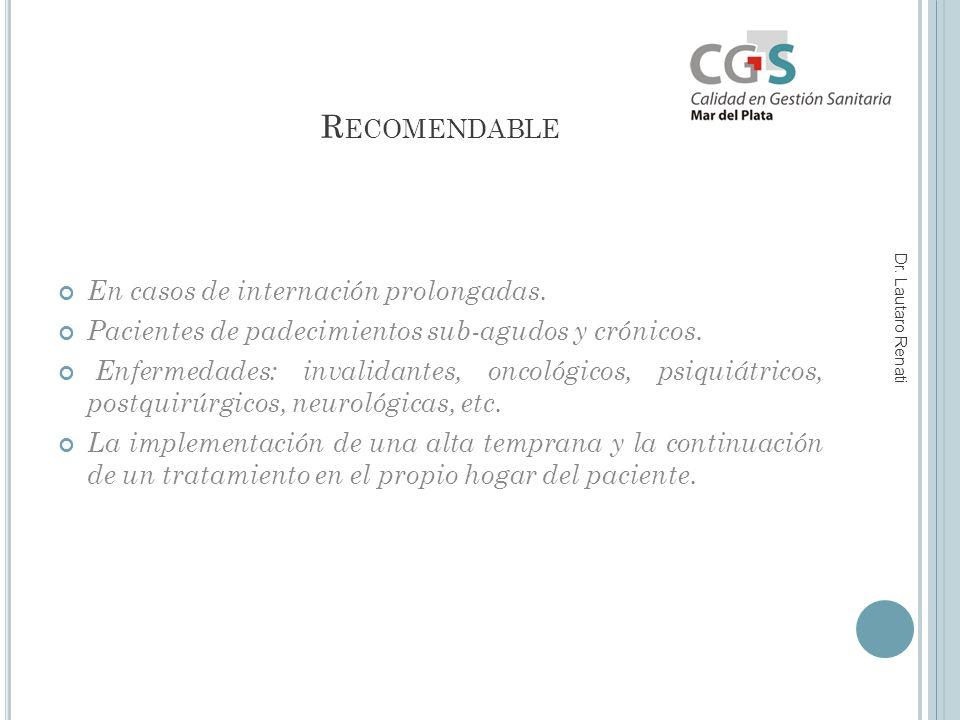 R ECOMENDABLE En casos de internación prolongadas.