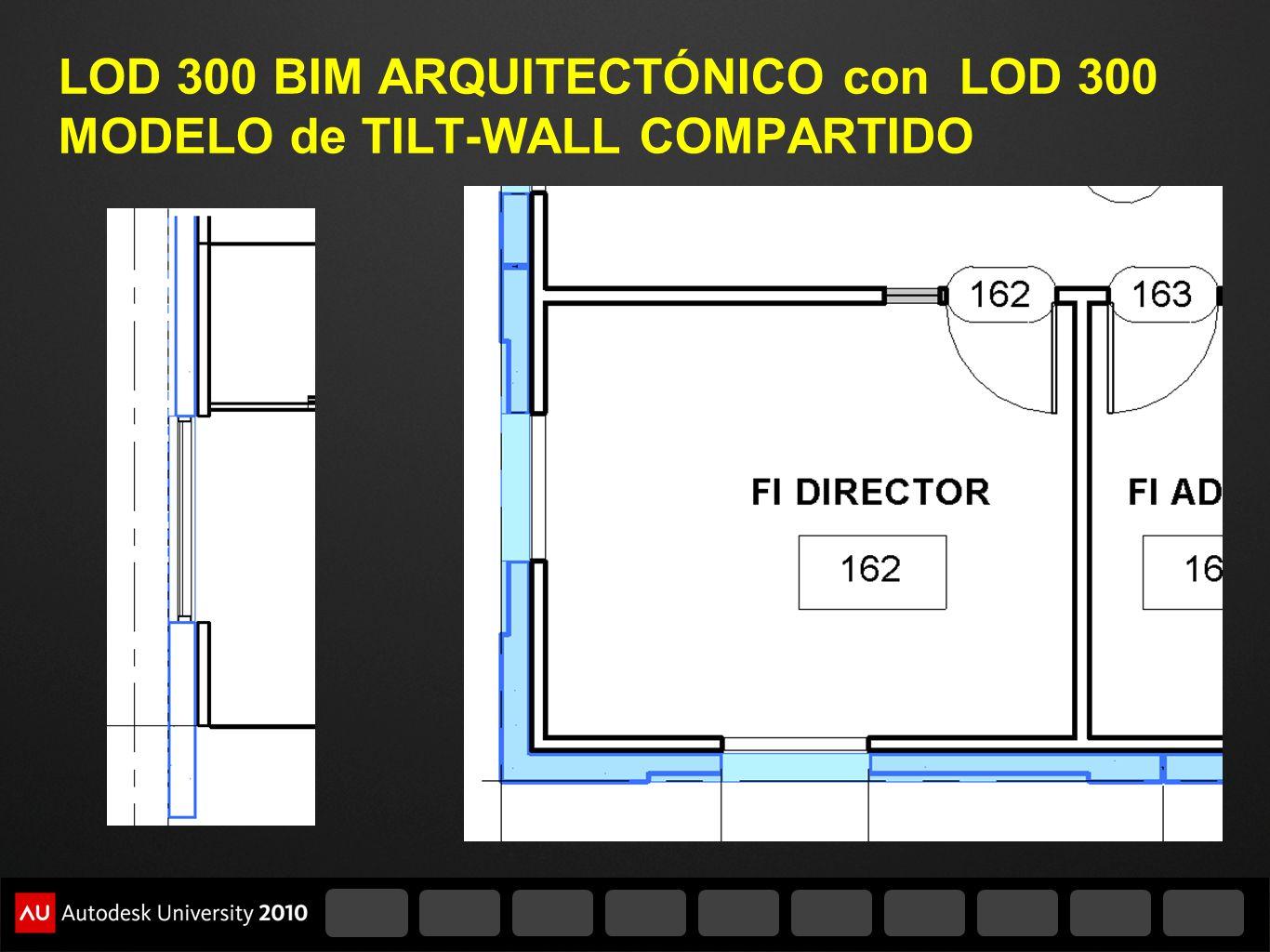 LOD 300 BIM ARQUITECTÓNICO con LOD 300 MODELO de TILT-WALL COMPARTIDO