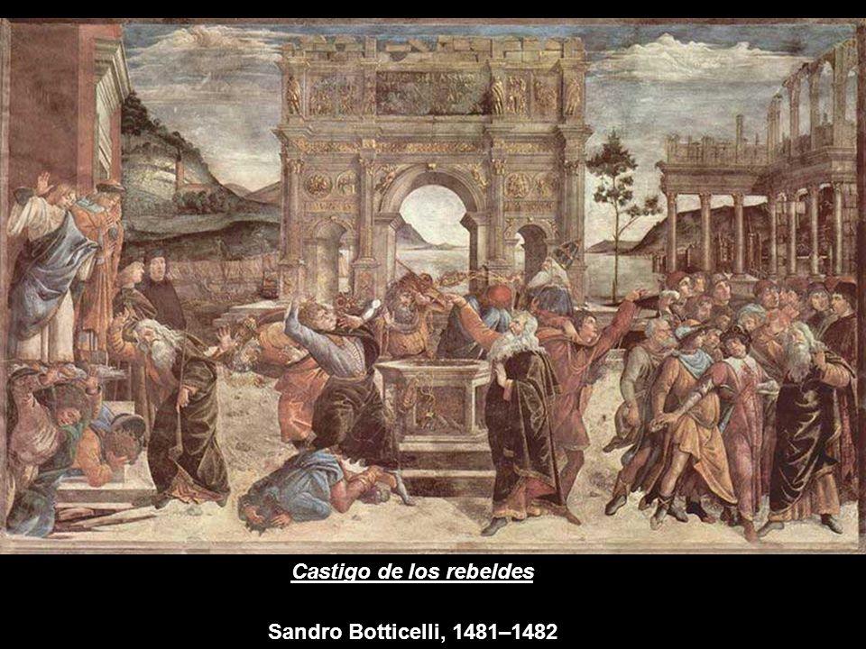 Castigo de los rebeldes Sandro Botticelli, 1481–1482