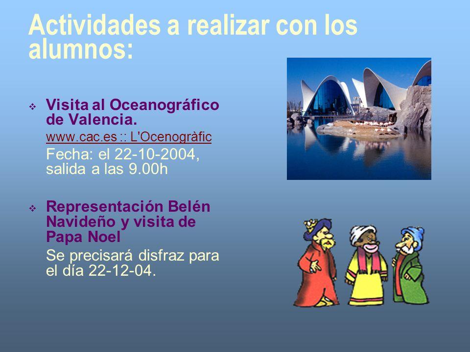 Actividades a realizar con los alumnos: Visita al Oceanográfico de Valencia. www.cac.es :: L'Ocenogràfic Fecha: el 22-10-2004, salida a las 9.00h Repr