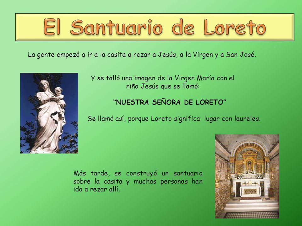 La gente empezó a ir a la casita a rezar a Jesús, a la Virgen y a San José.