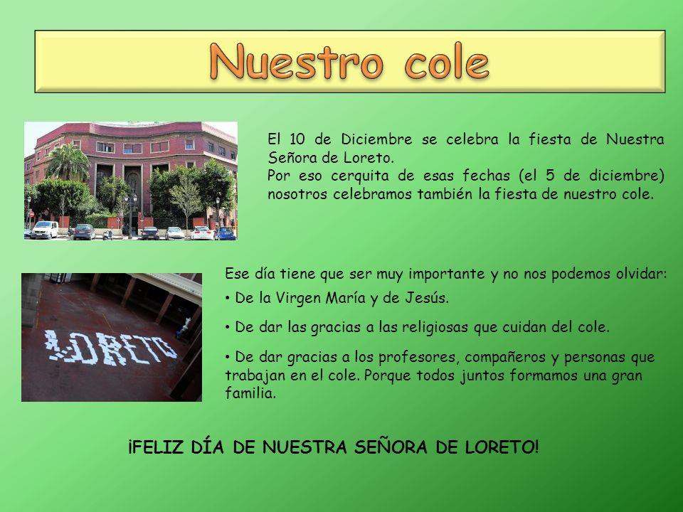 El 10 de Diciembre se celebra la fiesta de Nuestra Señora de Loreto.