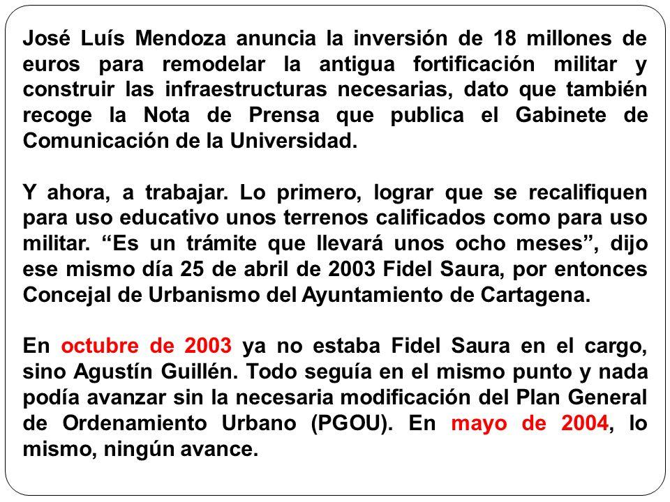 José Luís Mendoza anuncia la inversión de 18 millones de euros para remodelar la antigua fortificación militar y construir las infraestructuras necesarias, dato que también recoge la Nota de Prensa que publica el Gabinete de Comunicación de la Universidad.