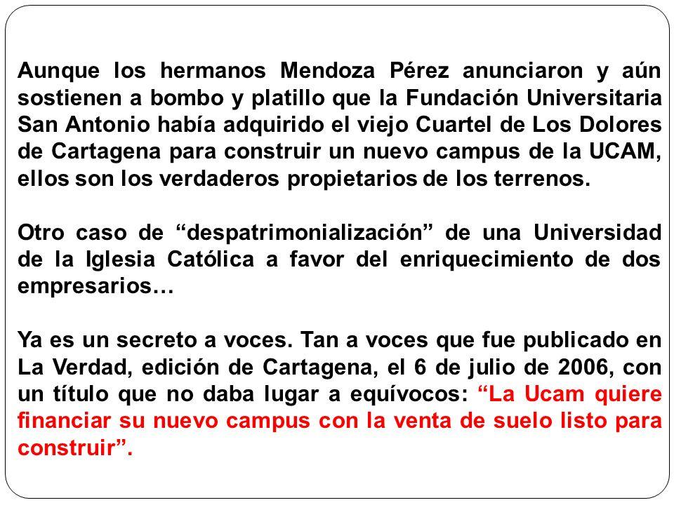 Aunque los hermanos Mendoza Pérez anunciaron y aún sostienen a bombo y platillo que la Fundación Universitaria San Antonio había adquirido el viejo Cu