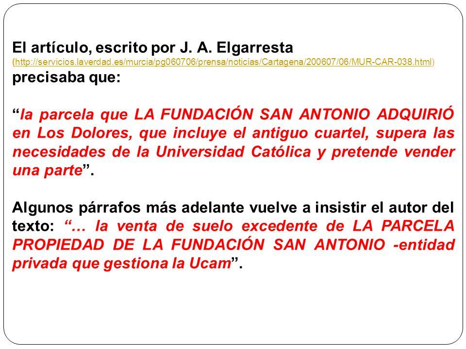 El artículo, escrito por J. A. Elgarresta (http://servicios.laverdad.es/murcia/pg060706/prensa/noticias/Cartagena/200607/06/MUR-CAR-038.html) precisab