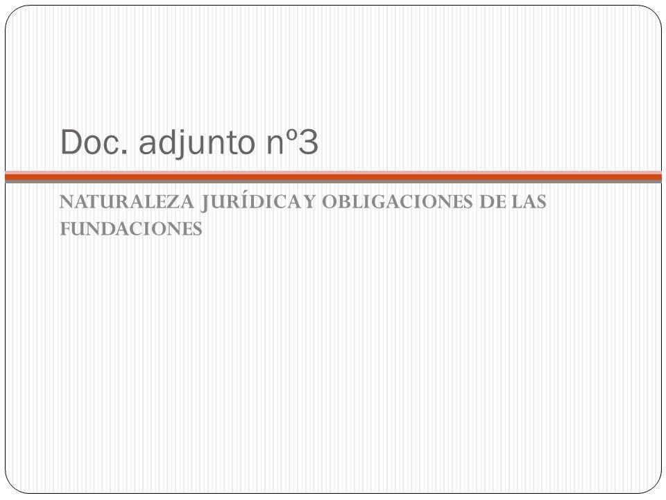 Doc. adjunto nº3 NATURALEZA JURÍDICA Y OBLIGACIONES DE LAS FUNDACIONES