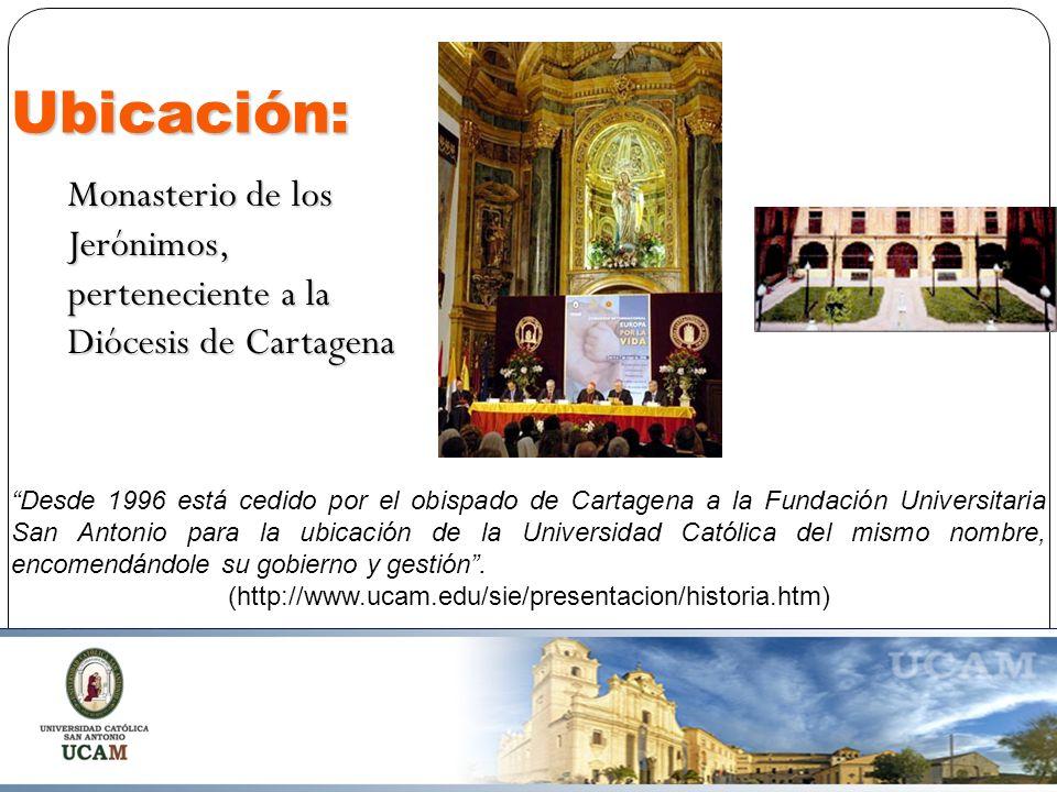 Ubicación: Monasterio de los Jerónimos, perteneciente a la Diócesis de Cartagena Desde 1996 está cedido por el obispado de Cartagena a la Fundación Universitaria San Antonio para la ubicación de la Universidad Católica del mismo nombre, encomendándole su gobierno y gestión.