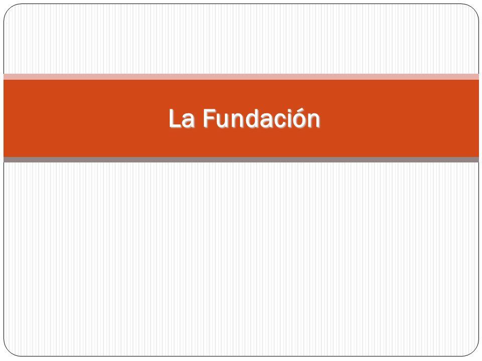 La Fundación La Fundación