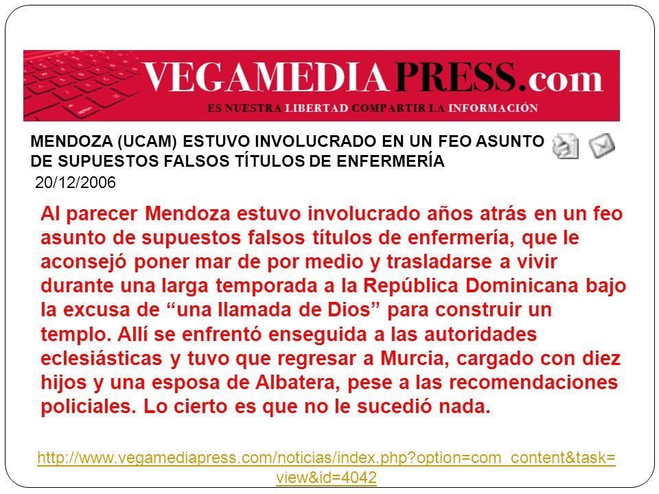 MENDOZA (UCAM) ESTUVO INVOLUCRADO EN UN FEO ASUNTO DE SUPUESTOS FALSOS TÍTULOS DE ENFERMERÍA Al parecer Mendoza estuvo involucrado años atrás en un fe