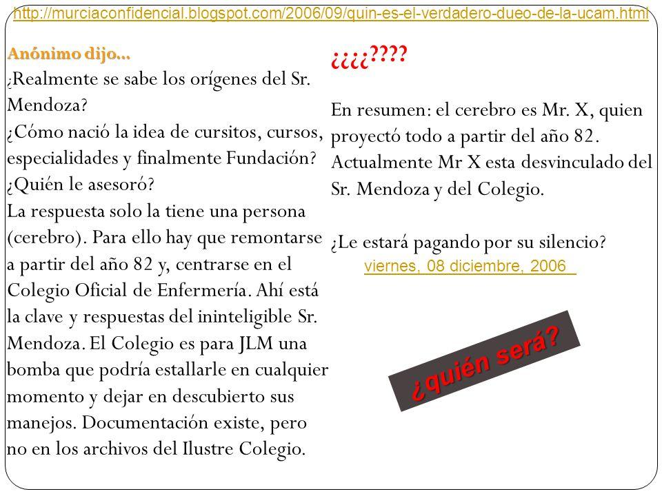 Anónimo dijo... ¿ Realmente se sabe los orígenes del Sr. Mendoza? ¿Cómo nació la idea de cursitos, cursos, especialidades y finalmente Fundación? ¿Qui
