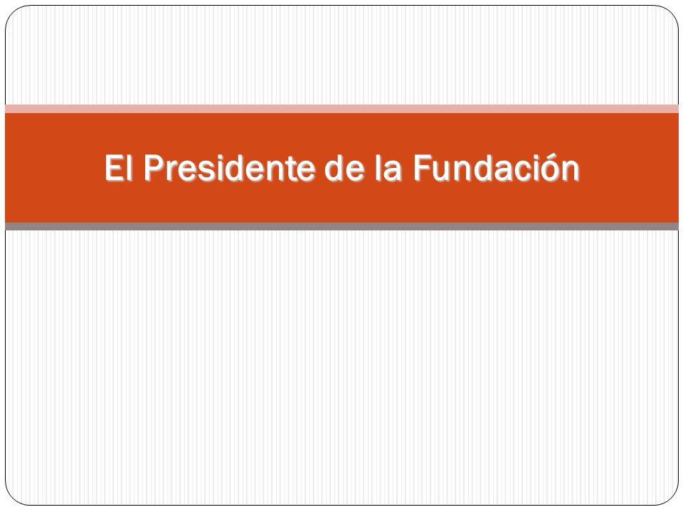 El Presidente de la Fundación