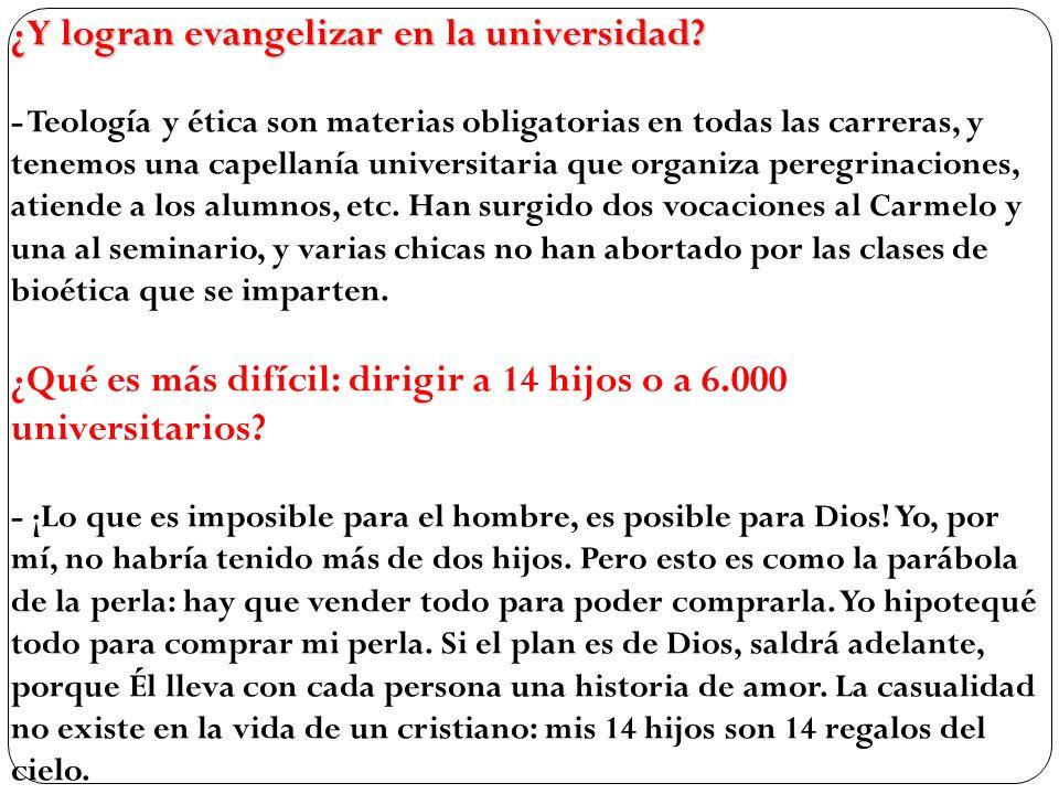 ¿Y logran evangelizar en la universidad? ¿Y logran evangelizar en la universidad? - Teología y ética son materias obligatorias en todas las carreras,