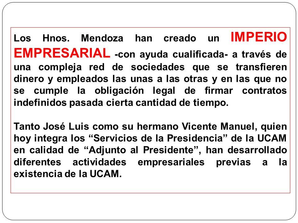 Los Hnos. Mendoza han creado un IMPERIO EMPRESARIAL -con ayuda cualificada- a través de una compleja red de sociedades que se transfieren dinero y emp