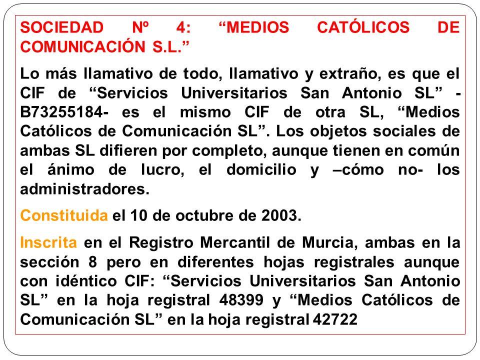 SOCIEDAD Nº 4: MEDIOS CATÓLICOS DE COMUNICACIÓN S.L.